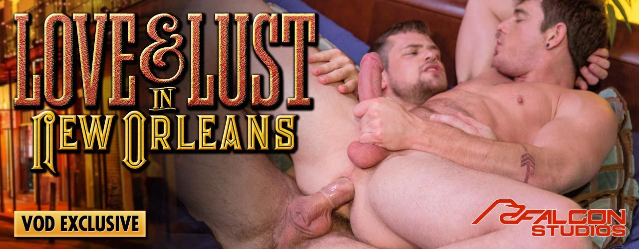Falcon Studios presents Love and Lust in New Orleans! Where it's balls out and anything goes all day and all night long.
