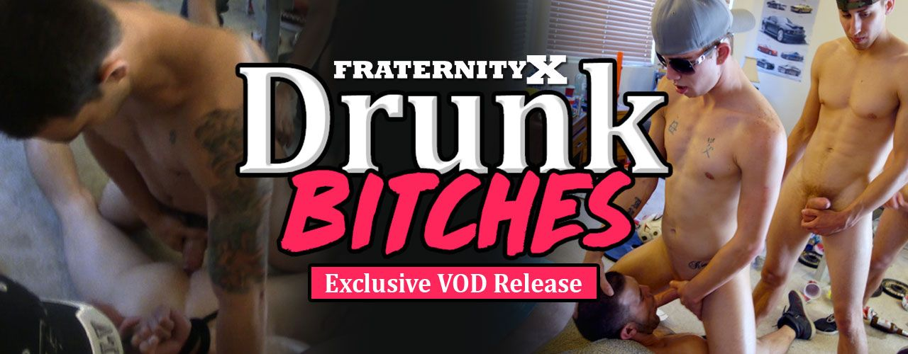Fraternity X brings you Drunk Bitches! An Exclusive VOD release full hung, drunk and hungry studs! Watch it now!