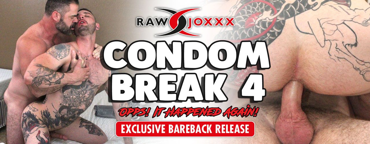 Exclusive bareback release Condom Break 4 is the new hit from Raw Joxxx you don't want to miss!