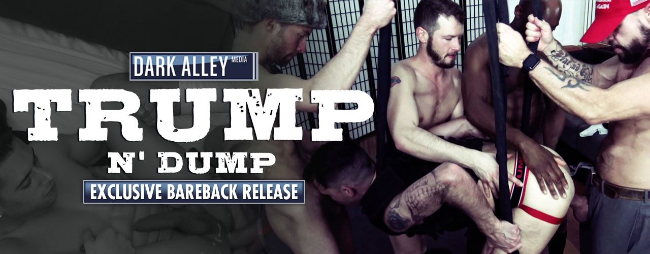Exclusive bareback release Trump N' Dump is a must see from Dark Alley! Watch it now!