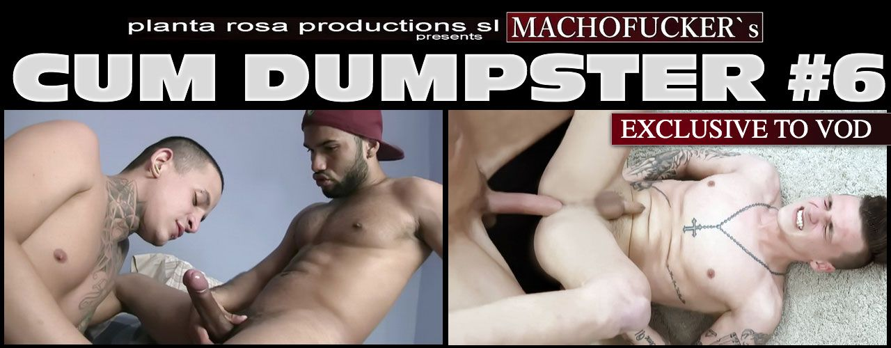 Cum Dumpster 6 is all about 8 gifted MACHOFUCKER-Newbies and Veterans pushing their throbbing, XL-dicks into any slutty hole we made available to them!