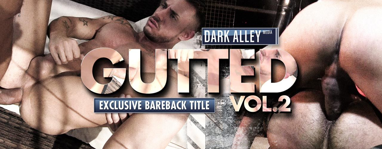 Exclusive bareback release Gutted 2 is Dark Alley's new hit! Watch it now!
