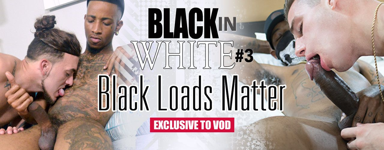Black In White 3: Black Loads Matter is sure to be a hit with Interracial fans! Check out this hot new movies now!