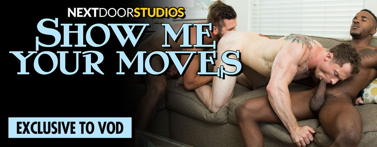Exclusive to VOD title Show Me Your Moves is the hot new movie from Next Door Studios! Check it out now!