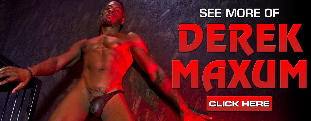 Derek Maxum is a black stud that will drive you wild! Check out this hung star now!