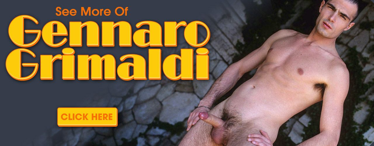 Italian stud Gennaro Grimaldi is at your fingertips! Check out his movies here!