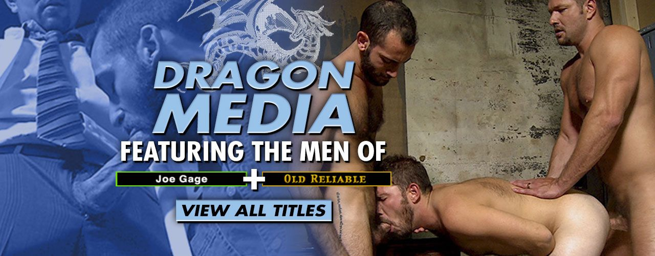 Dragon Media features the men of Joe Gage and Old Reliable! See all their movies here!