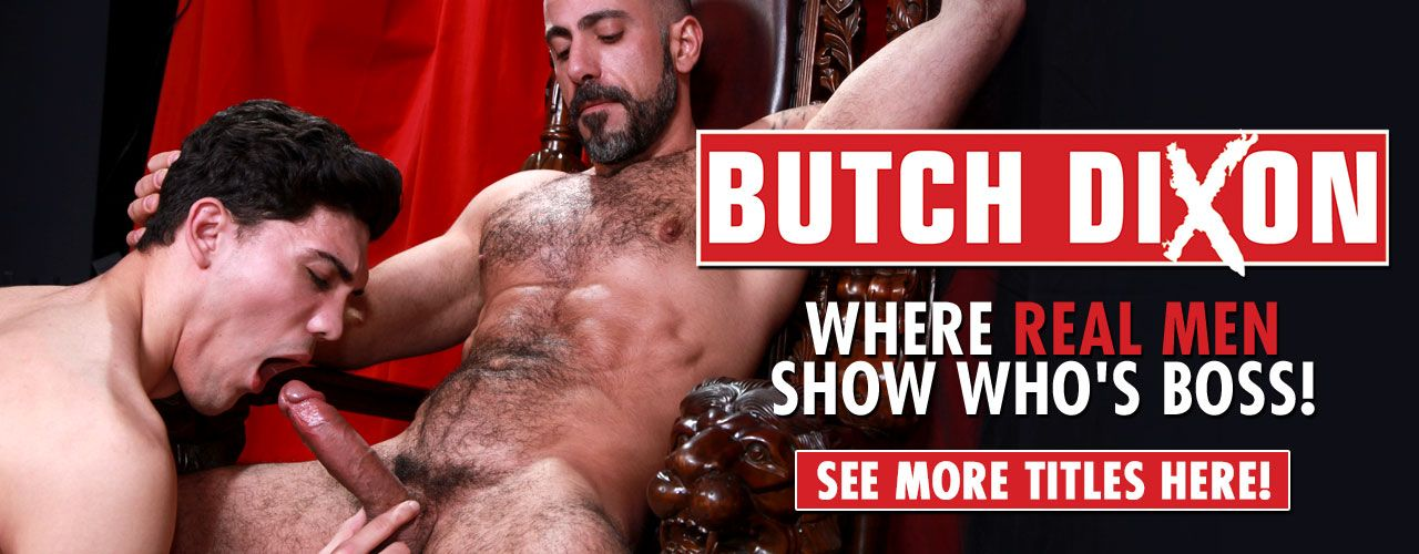 Butch Dixon: Where real men show who's boss! See more titles here.