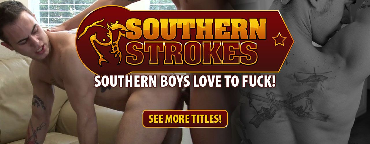 Southern Strokes brings you southern boys that love to fuck! Check them out here!