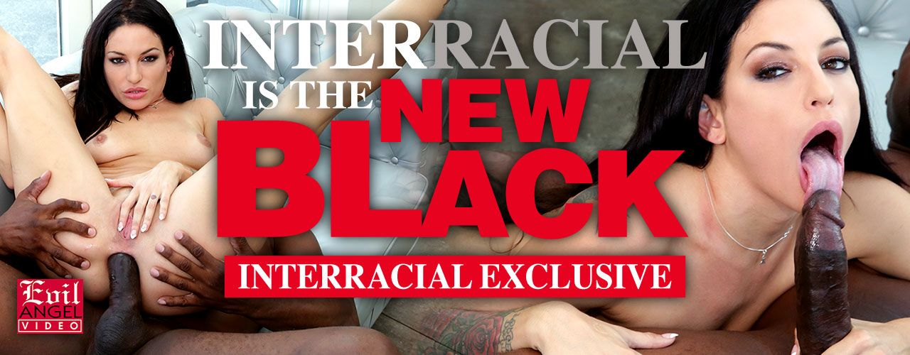 Interracial Is The New Black is the new hit interracial exclusive form Evil Angel! Check it out now!