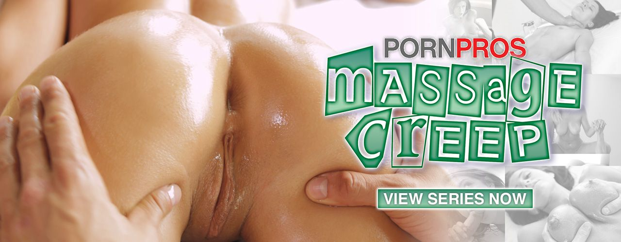 Massage Creep is the hit series from Porn Pros! Check it out now!