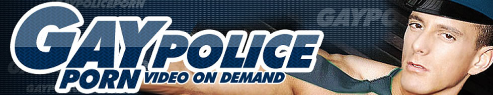 Click Here to return to Gay Police and Cops Porn Videos - watch gay police porn online