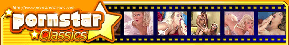 Click Here to return to pornstarclassics.com - Classic Porn Pay Per View