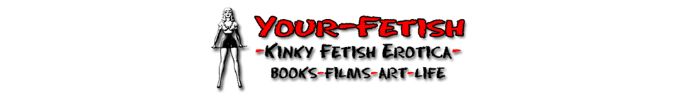 Click Here to return to Your-Fetish.com Video on Demand