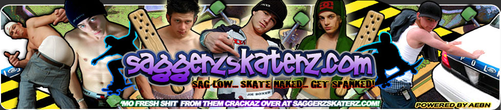 Click Here to return to SaggerzSkaterz TV