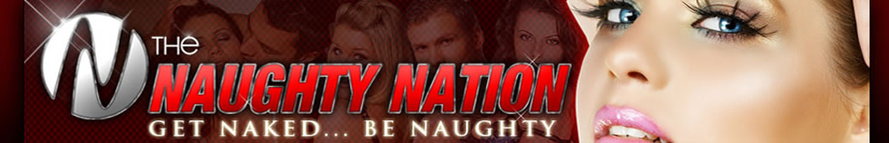 Click Here to return to The Naughty Nation :: Get Naked... Be Naughty