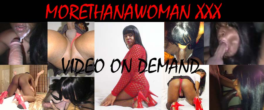 Click Here to return to Morethanawoman's XXX Pay-Per-View Theatre!