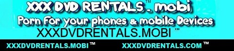 Click Here to return to XXX DVD RENTALS .MOBI
