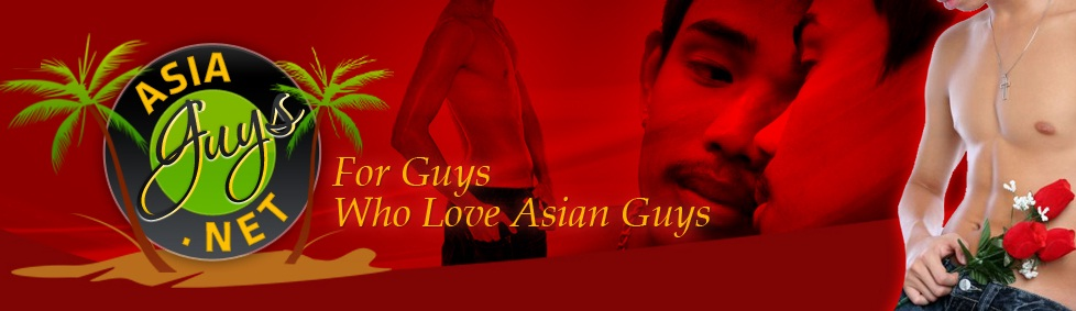 Click Here to return to AsiaGuys.NET Gay Asia Theater
