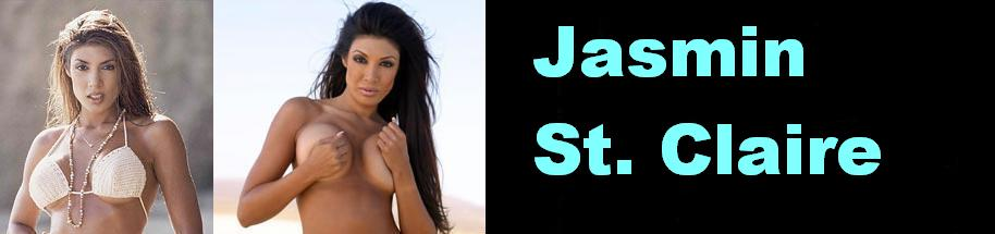 Click Here to return to Jasmin St. Claire Movies, pictures, XXX galleries. Videos On Demand, and pay-per-view