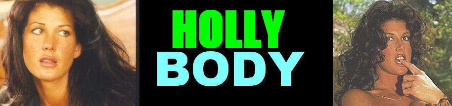 Click Here to return to Holly Body Movies, pictures, XXX galleries. Videos On Demand, and pay-per-view