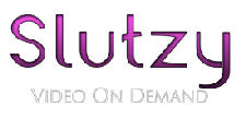 Click Here to return to Slutzy Video On Demand