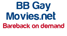 Click Here to return to Bareback Gay Movies