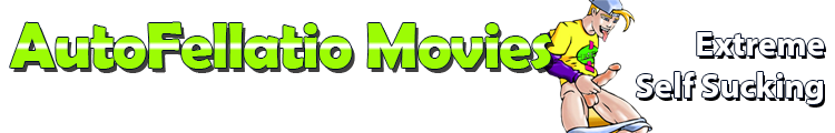 Click Here to return to AutoFellatio Movies