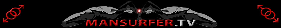 Click Here to return to ManSurfer TV - Video on Demand - VOD - Pay-Per-View - PPV