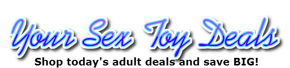 Click Here to return to Your Sex Toy Deals Theater