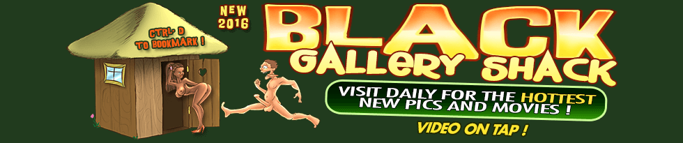 Click Here to return to blackgalleryshack