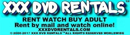 Click Here to return to XXX DVD RENTALS-Rent watch and buy adult
