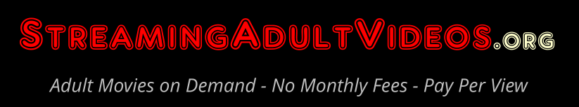 Click Here to return to Streaming Adult Videos - Adult Video Theater