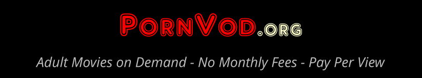 Click Here to return to PornVod - Porn Video On Demand Xxx Theater