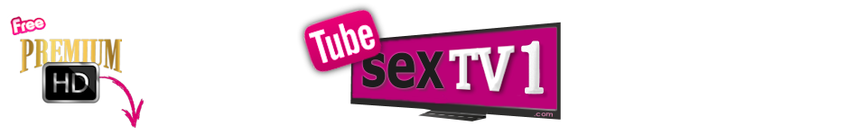 Click Here to return to Tubesextv1.com | Free Premium HD Porn Movies