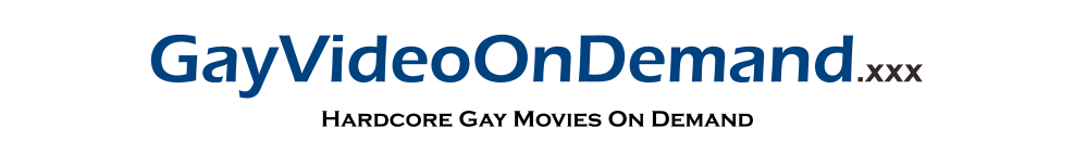 Cliquez ici pour retourner à Gay Video On Demand | Official Gay XXX Movie Theater
