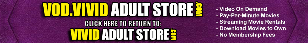 Click Here to return to Vivid Adult Store Theater