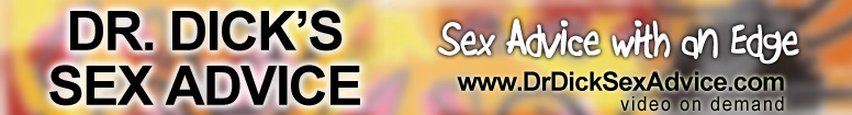Click Here to return to Dr Dick Sex Advice Video on Demand