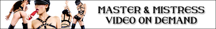 Click Here to return to Master & Mistress Kinky Fetish Videos