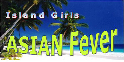 Click Here to return to Island Girls Asian Fever