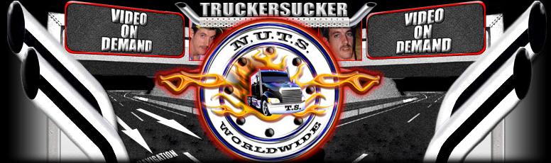 Click Here to return to Trucker Sucker Video on Demand
