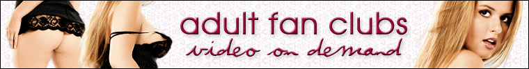 Click Here to return to Adult Fan Clubs Video On Demand