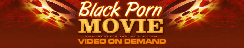 Click Here to return to black-porn-movie.com