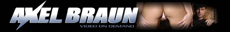 Click Here to return to Axel Braun Video on Demand