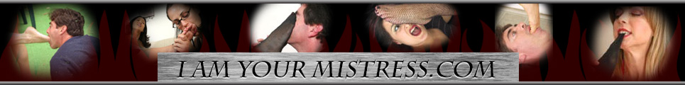 Click Here to return to I Am Your Mistress Video Theater