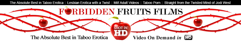Click Here to return to Forbidden Fruits Films