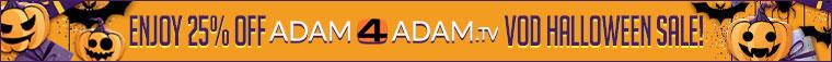 Enjoy 25% off Adam4Adam VOD Halloween sale! Click here!