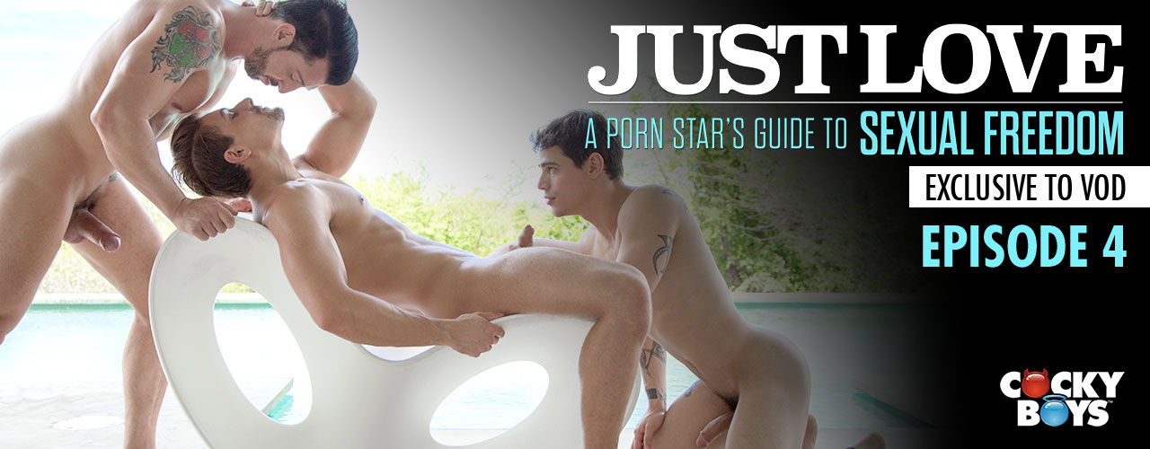 Don't miss episode 4 from Cocky Boys new porn star's guide to sexual freedom series, Just Love.