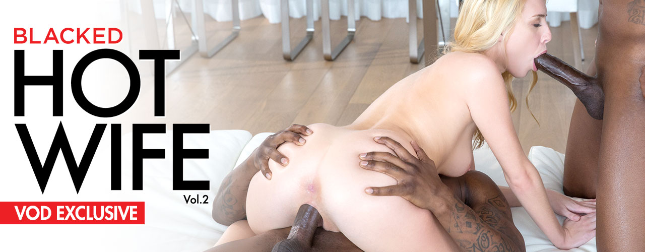 Watch the latest exclsuive from Blacked.com, Hot Wife 2!
