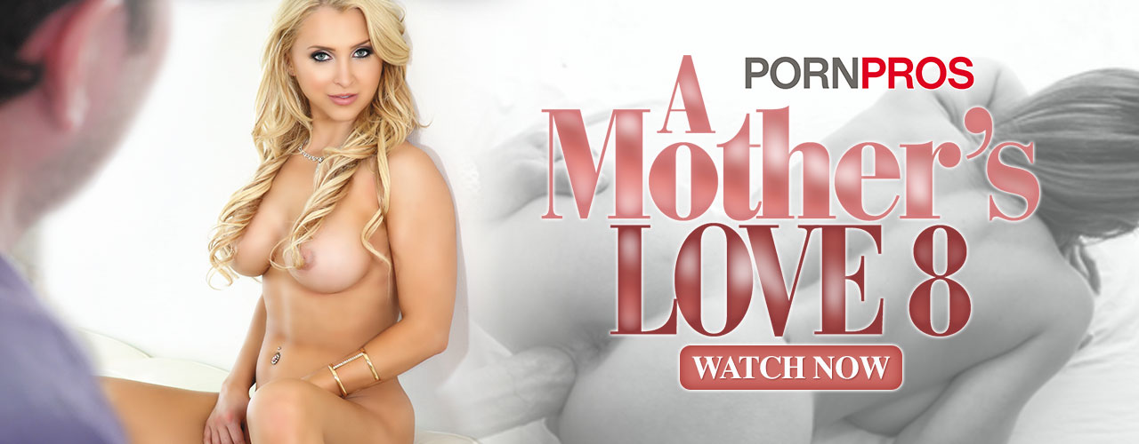 Don't miss this weeks Taboo release from Porno Pros, Mother's Love 8. Watch now!